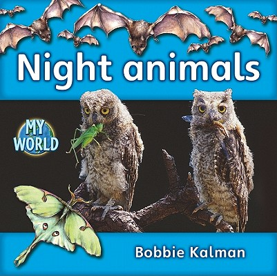 Night Animals By Kalman, Bobbie