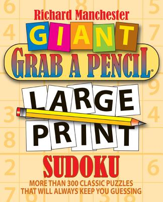 Giant Grab a Pencil Large Print Sudoku By Manchester, Richard